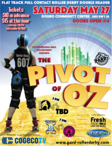 Peterborough Area Roller Derby Pivot of Oz Double Header, May 27, 2017.
